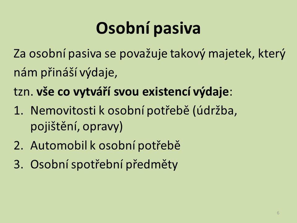 Majetek může být současně osobním aktivem i pasivem Zda je určitá věc aktivem nebo pasivem záleží na tom, jak ji využíváme např.