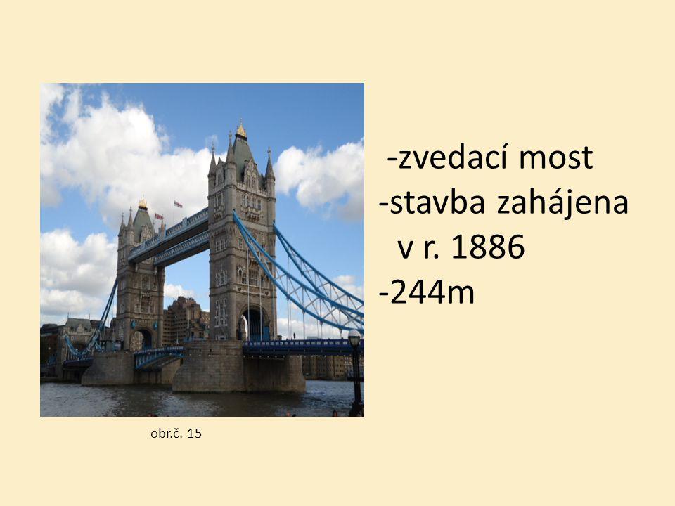 -zvedací most -stavba zahájena v r. v r. 1886 -244m obr.č. 15 obr.č. 15