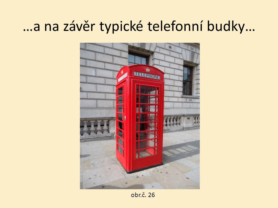…a na závěr typické telefonní budky… obr.č. 26