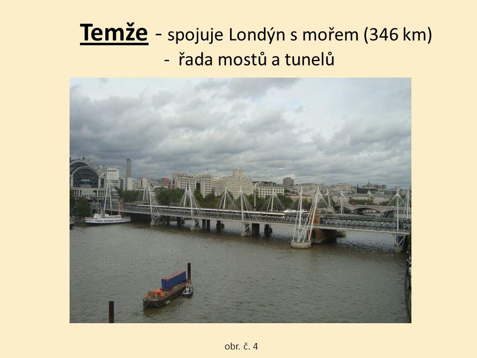 Temže - spojuje Londýn s mořem (346 km) - řada mostů a tunelů obr. č. 4