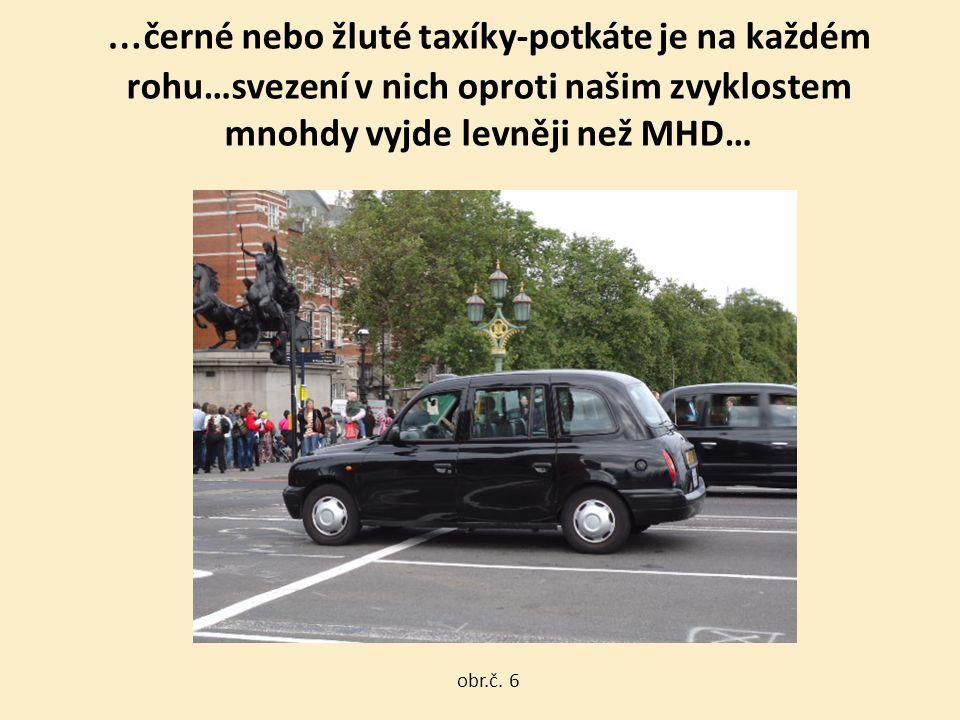 … černé nebo žluté taxíky-potkáte je na každém rohu…svezení v nich oproti našim zvyklostem mnohdy vyjde levněji než MHD… obr.č. 6