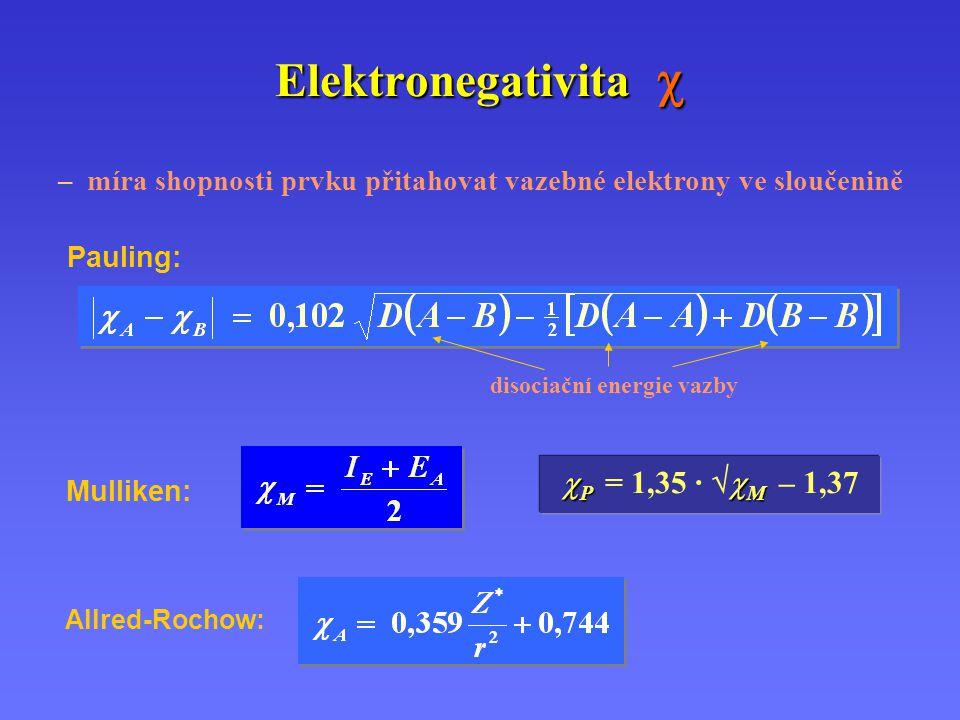 Elektronegativita  Pauling: disociační energie vazby Mulliken: Allred-Rochow: – míra shopnosti prvku přitahovat vazebné elektrony ve sloučenině  P 