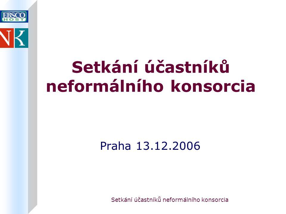 Setkání účastníků neformálního konsorcia Praha 13.12.2006