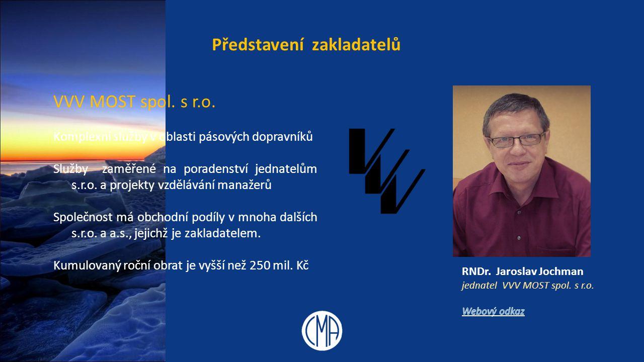 RNDr. Jaroslav Jochman Představení zakladatelů VVV MOST spol. s r.o. Komplexní služby v oblasti pásových dopravníků Služby zaměřené na poradenství jed
