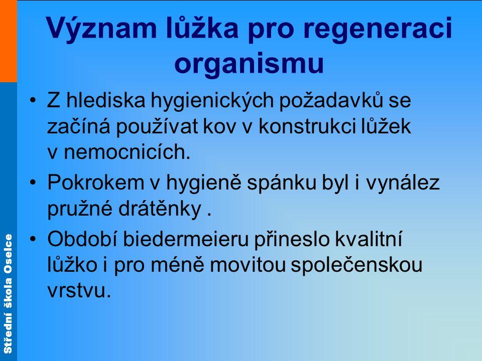 Střední škola Oselce Význam lůžka pro regeneraci organismu Z hlediska hygienických požadavků se začíná používat kov v konstrukci lůžek v nemocnicích.