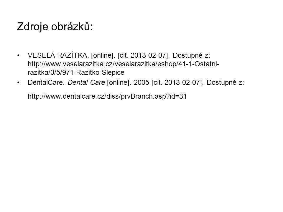 Zdroje obrázků: VESELÁ RAZÍTKA. [online]. [cit. 2013-02-07]. Dostupné z: http://www.veselarazitka.cz/veselarazitka/eshop/41-1-Ostatni- razitka/0/5/971
