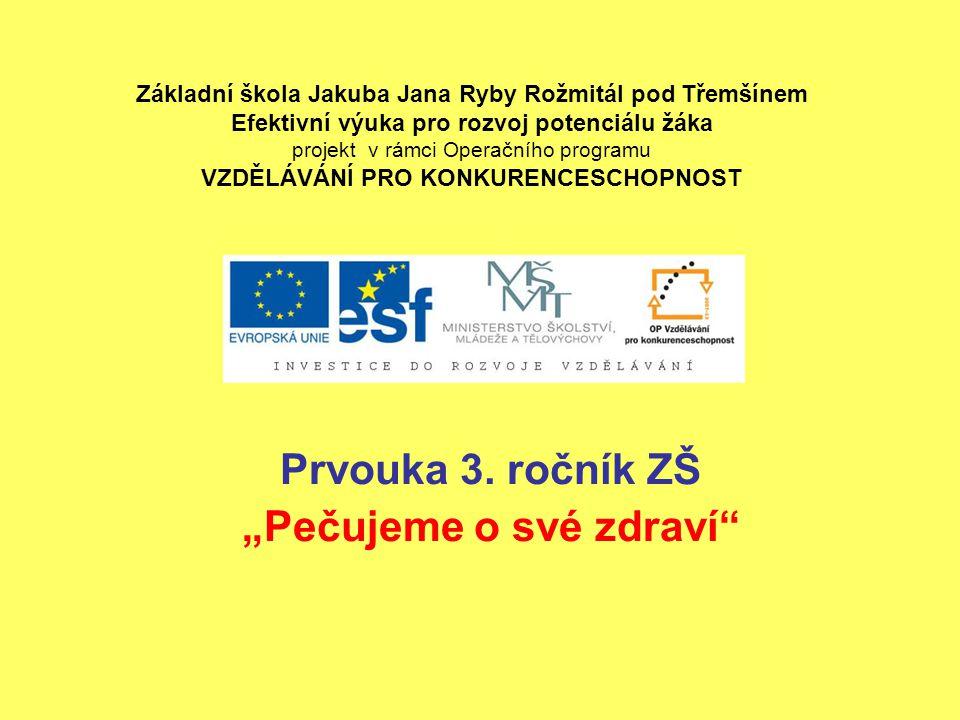 """Téma: Prvouka 3.ročník ZŠ """"Pečujeme o své zdraví Použitý software: držitel licence - ZŠ J."""
