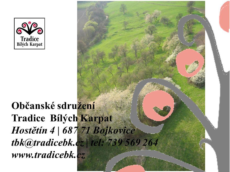 Občanské sdružení Tradice Bílých Karpat Hostětín 4 | 687 71 Bojkovice tbk@tradicebk.cz | tel: 739 569 264 www.tradicebk.cz