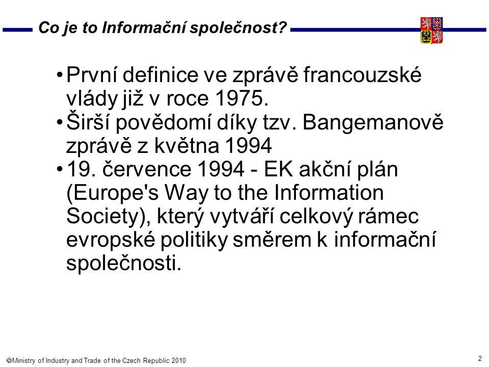 3  Ministry of Industry and Trade of the Czech Republic 2010 Co je to Informační společnost.
