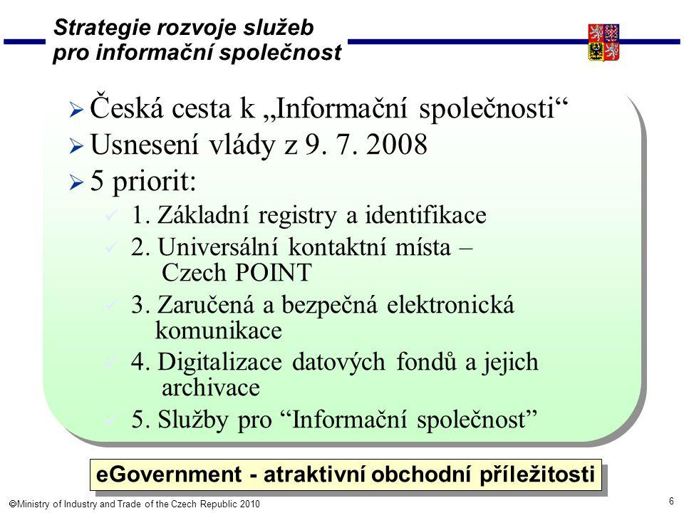 7  Ministry of Industry and Trade of the Czech Republic 2010 eGon Symbol českého eGovernmentu
