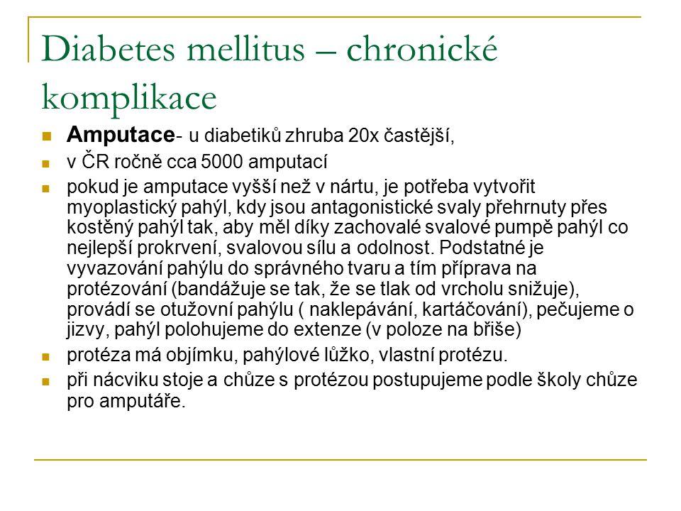 Diabetes mellitus – chronické komplikace Amputace - u diabetiků zhruba 20x častější, v ČR ročně cca 5000 amputací pokud je amputace vyšší než v nártu,