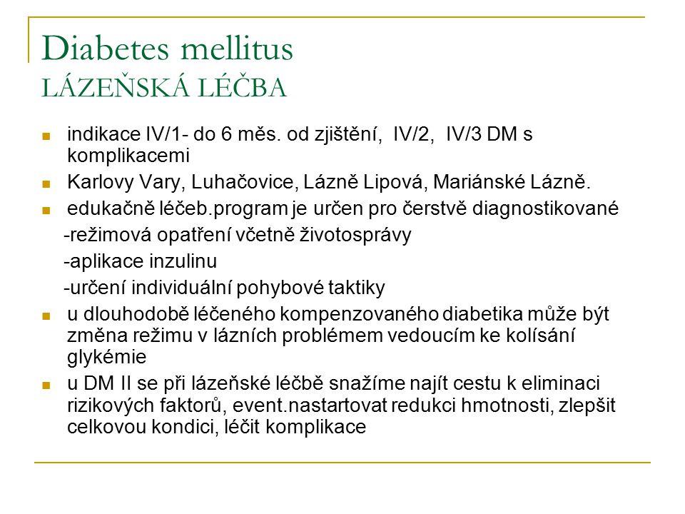 Diabetes mellitus LÁZEŇSKÁ LÉČBA indikace IV/1- do 6 měs. od zjištění, IV/2, IV/3 DM s komplikacemi Karlovy Vary, Luhačovice, Lázně Lipová, Mariánské