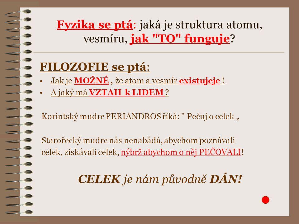 TŘI TRADIČNÍ ZDROJE FILOZOFICKÝCH PODNĚTŮ 1.ÚDIV 2.