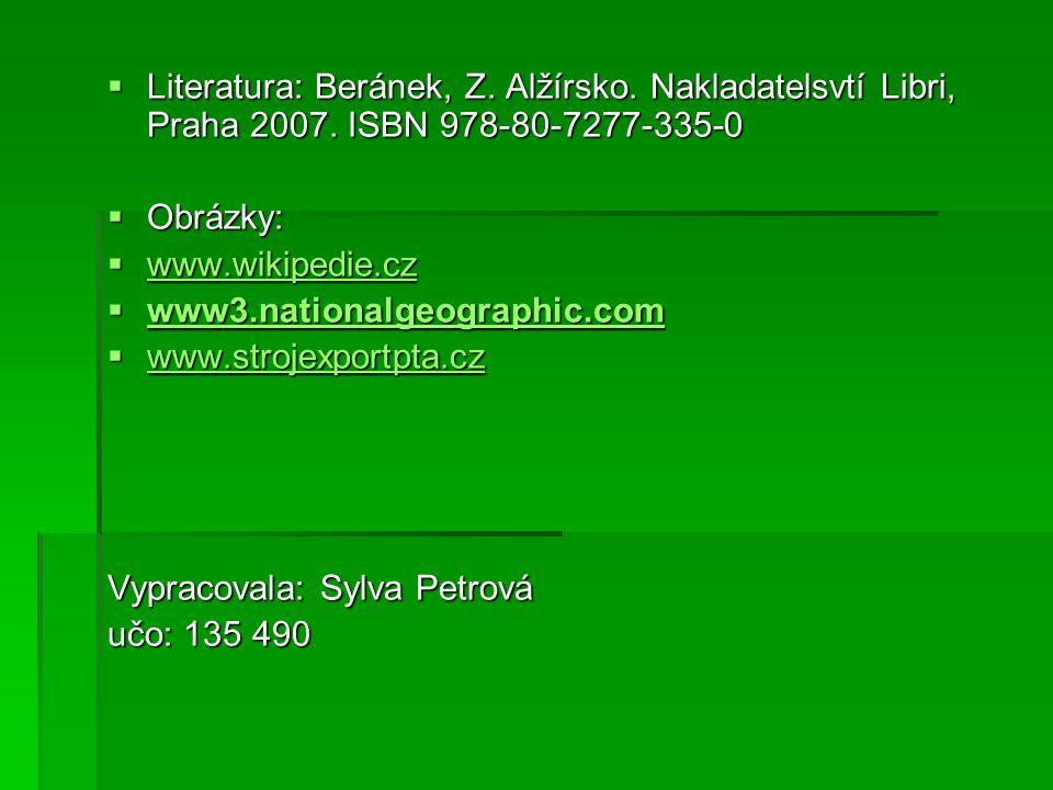  Literatura: Beránek, Z. Alžírsko. Nakladatelsvtí Libri, Praha 2007. ISBN 978-80-7277-335-0  Obrázky:  www.wikipedie.cz www.wikipedie.cz  www3.nat