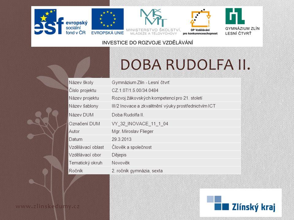 www.zlinskedumy.cz DOBA RUDOLFA II.