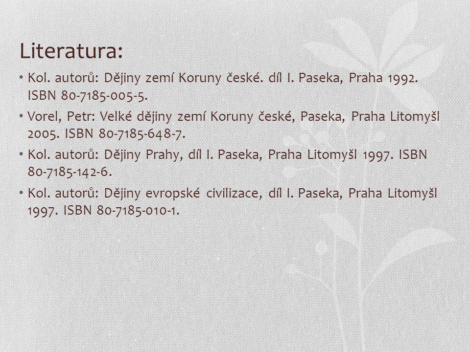 Literatura: Kol.autorů: Dějiny zemí Koruny české.