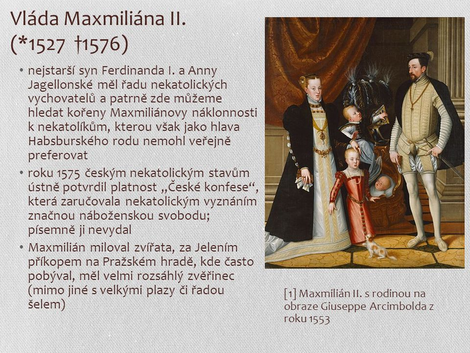 Rudolf II.(*1552 †1612) Rudolf II. byl prvorozeným synem císaře Maxmiliána II.