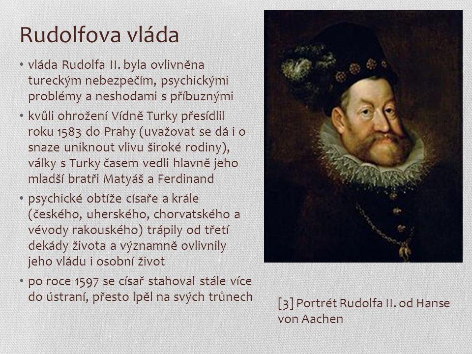 Rudolfův majestát náboženské poměry byly za Rudolfovy vlády ve všech zemích jednou z klíčových otázek – v Uhrách tlak Turků, v říši křehký augšpurský mír, který platil i v rakouských zemích, ale byla patrná snaha o zákaz jiné, než katolické víry,… v zemích Koruny české byla zformulována Česká konfese, která formálně stvrdila stávající náboženskou toleranci; nekatoličtí stavové toužili po její písemné kodifikaci [4] Matyáš Habsburský, výřez z obrazu Lucase van Valckenborcha roku 1608 se ambiciózní Matyáš dočkal podpory příbuzných ve snaze o sesazení Rudolfa kvůli nečinnosti a duševní nezpůsobilosti; na jeho stranu se postavili stavové z Uher, Rakous i Moravy a po Libeňském míru zbyly Rudolfovi jen Čechy, Lužice a Slezsko čeští stavové za svou loajalitu žádaly vysokou odměnu – 9.