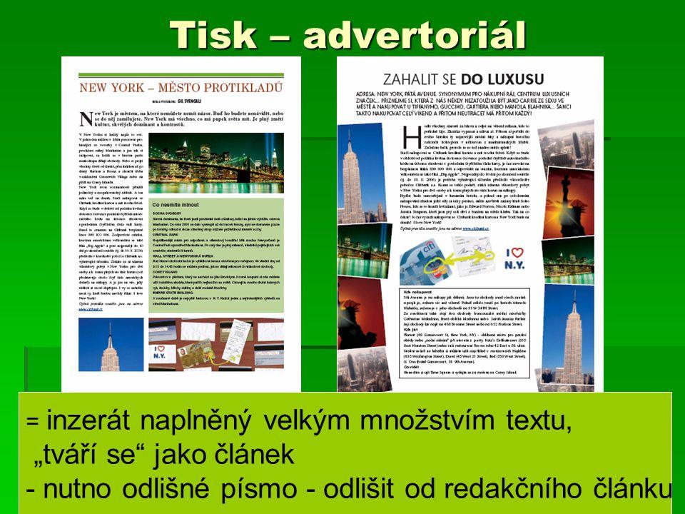 """Tisk – advertoriál = inzerát naplněný velkým množstvím textu, """"tváří se jako článek - nutno odlišné písmo - odlišit od redakčního článku"""