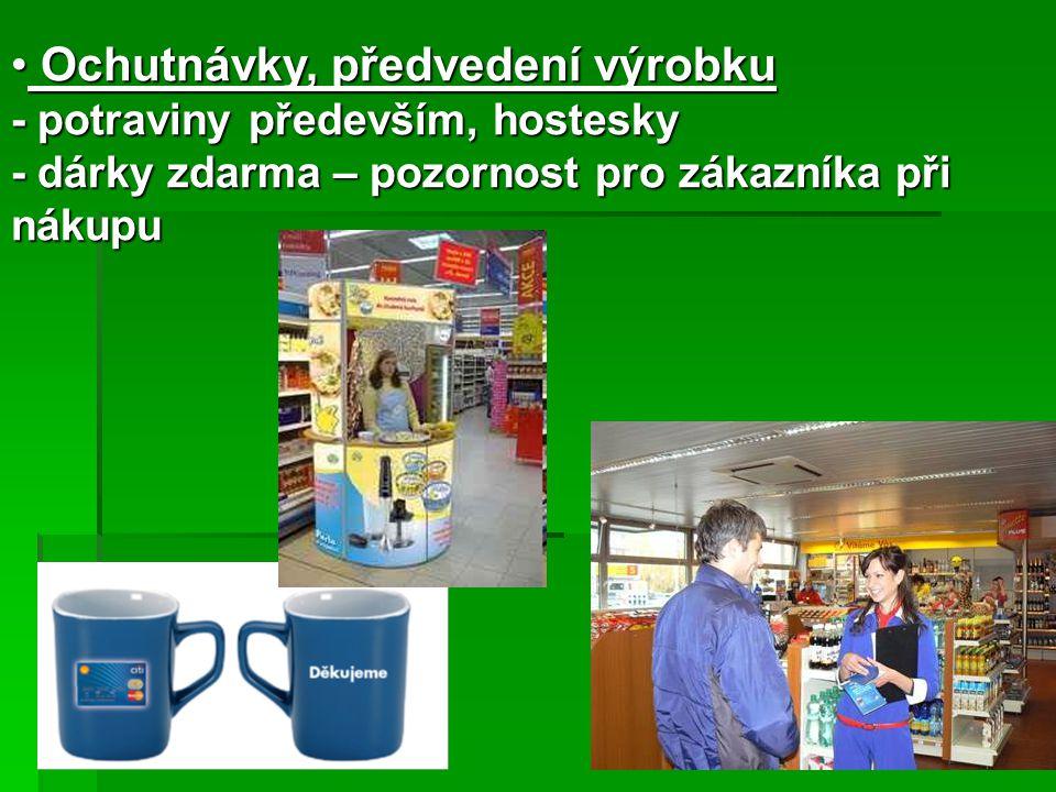 Ochutnávky, předvedení výrobku Ochutnávky, předvedení výrobku - potraviny především, hostesky - dárky zdarma – pozornost pro zákazníka při nákupu