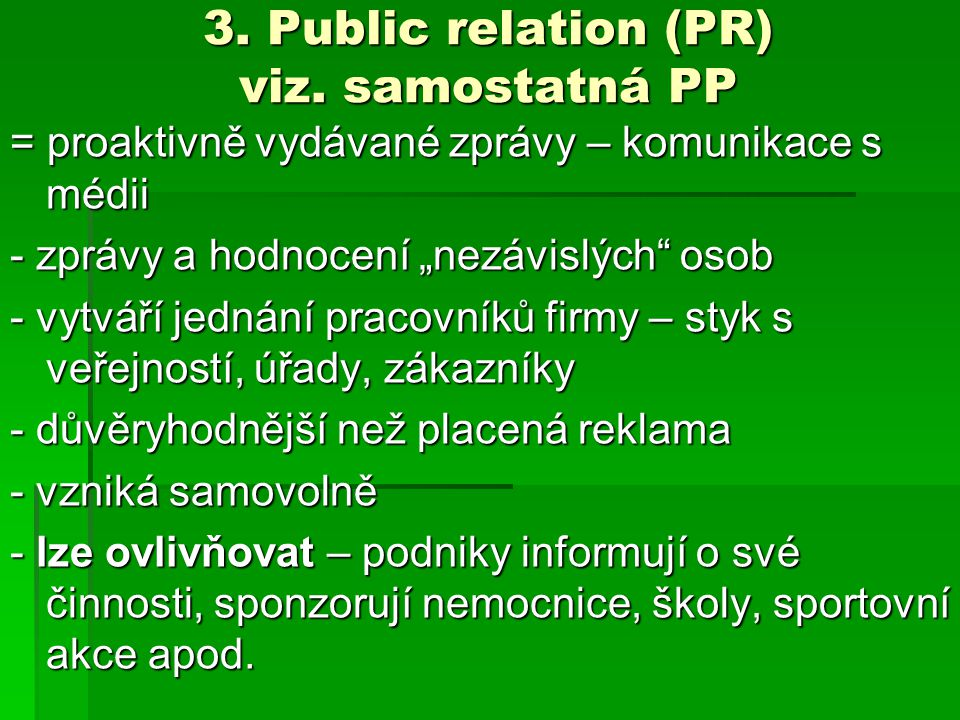 3.Public relation (PR) viz.