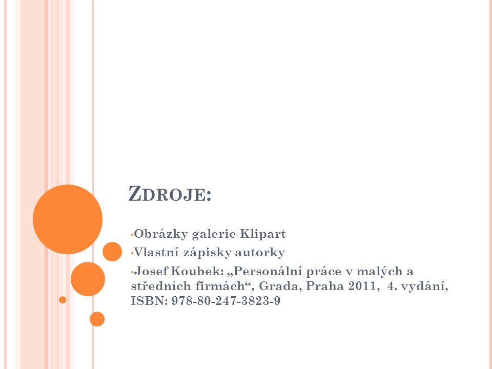 """Z DROJE : Obrázky galerie Klipart Vlastní zápisky autorky Josef Koubek: """"Personální práce v malých a středních firmách , Grada, Praha 2011, 4."""