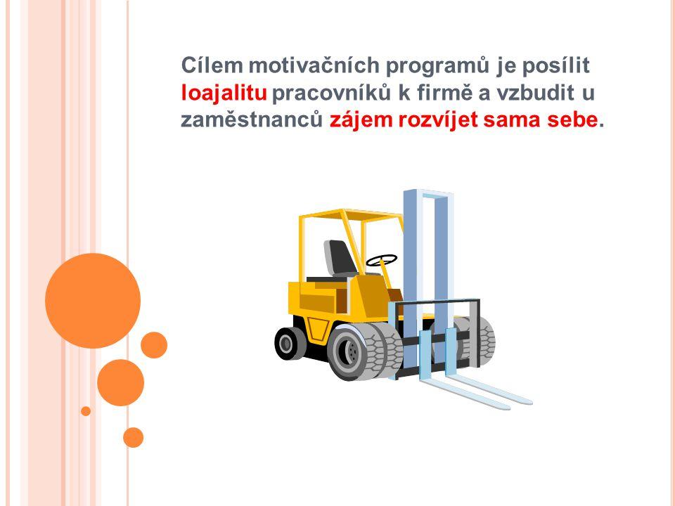 Cílem motivačních programů je posílit loajalitu pracovníků k firmě a vzbudit u zaměstnanců zájem rozvíjet sama sebe.