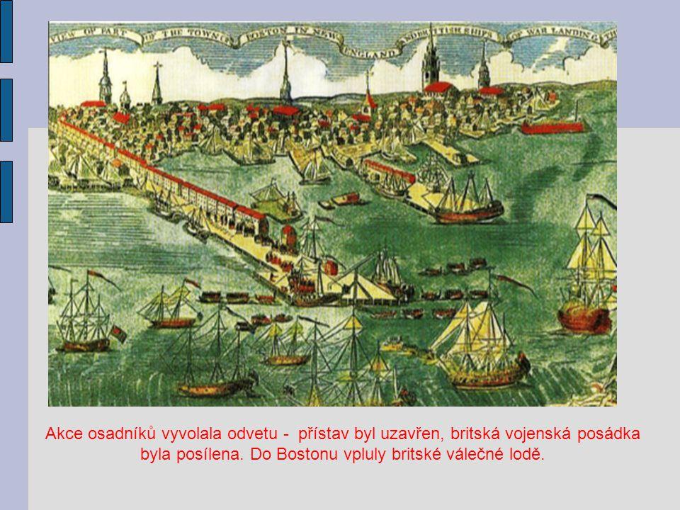 Akce osadníků vyvolala odvetu - přístav byl uzavřen, britská vojenská posádka byla posílena. Do Bostonu vpluly britské válečné lodě.