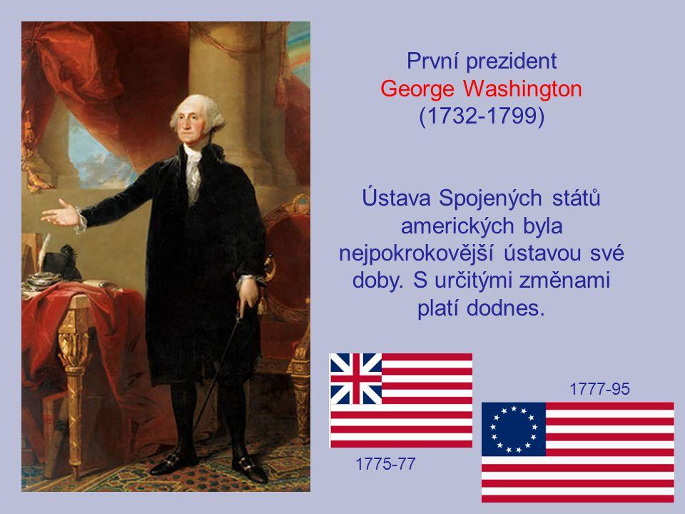 První prezident George Washington (1732-1799) Ústava Spojených států amerických byla nejpokrokovější ústavou své doby.