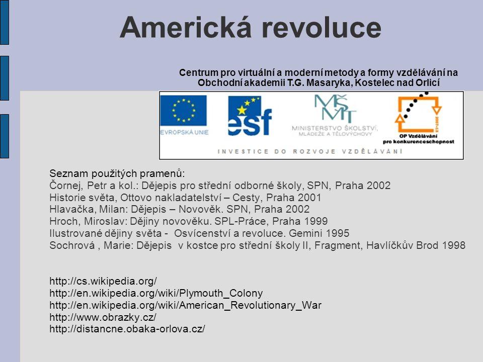 Seznam použitých pramenů: Čornej, Petr a kol.: Dějepis pro střední odborné školy, SPN, Praha 2002 Historie světa, Ottovo nakladatelství – Cesty, Praha