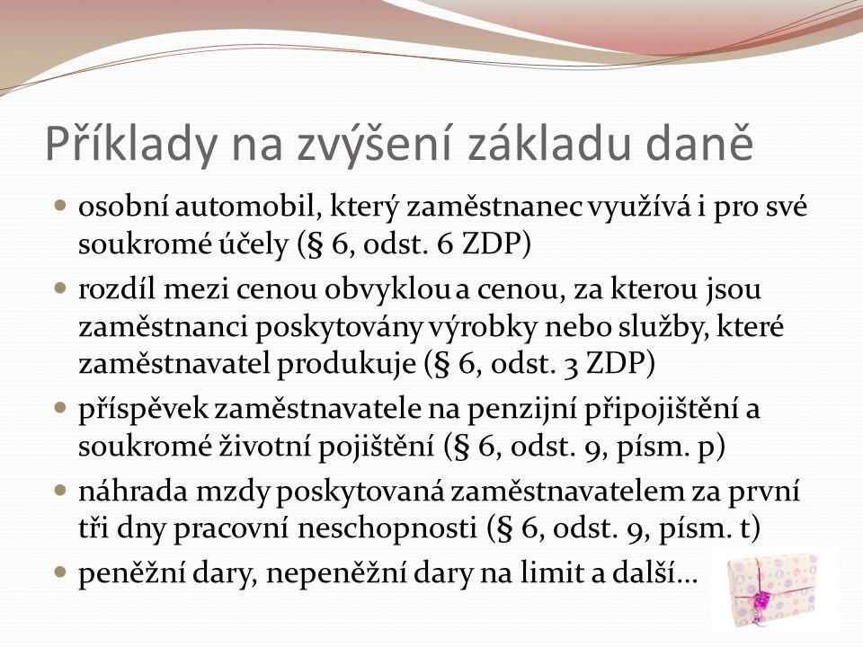 Příklady na zvýšení základu daně osobní automobil, který zaměstnanec využívá i pro své soukromé účely (§ 6, odst.