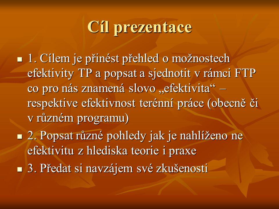 Literatura a zdroje: Metodická příručka pro výkon terénní sociální práce – kolektiv autorů (MPSV, Praha 2007) (3.2 Evaluace str.