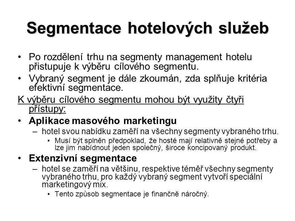Segmentace hotelových služeb Po rozdělení trhu na segmenty management hotelu přistupuje k výběru cílového segmentu. Vybraný segment je dále zkoumán, z
