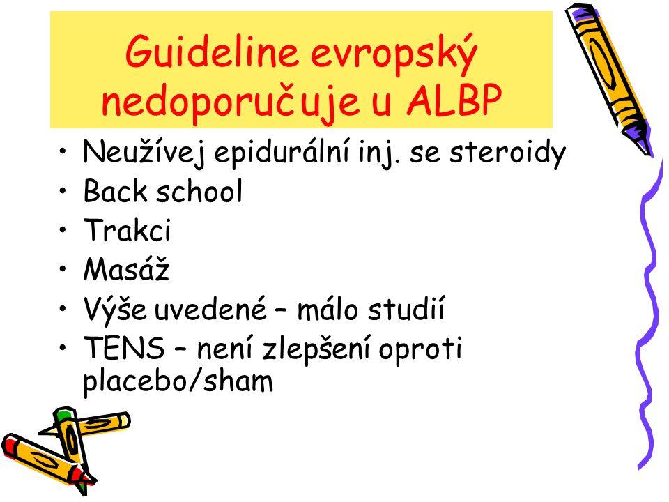 Guideline evropský nedoporučuje u ALBP Neužívej epidurální inj.