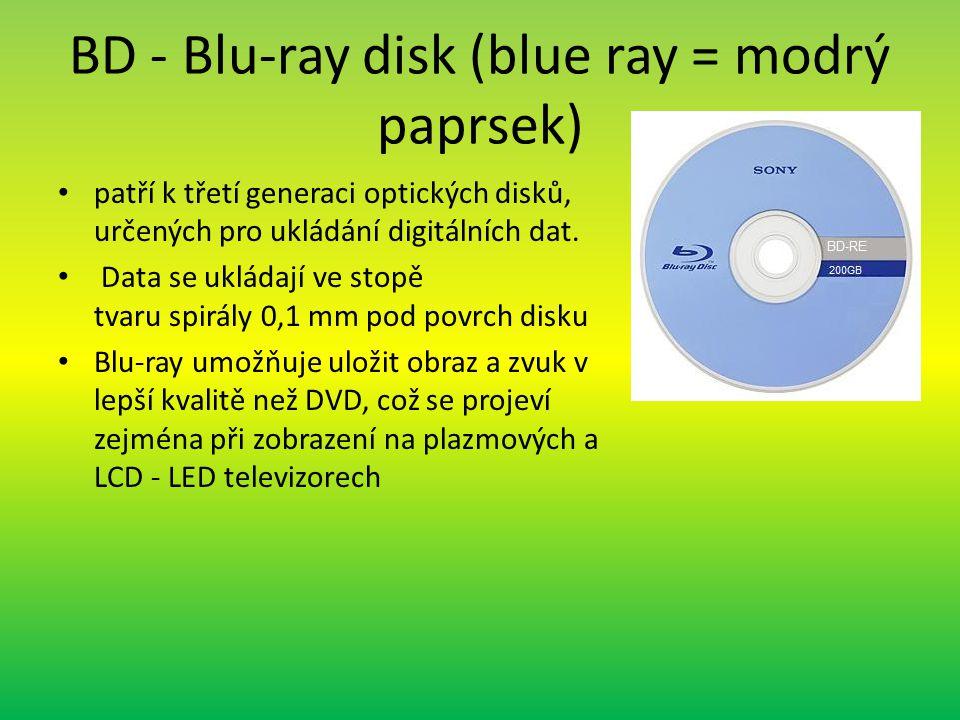 BD - Blu-ray disk (blue ray = modrý paprsek) patří k třetí generaci optických disků, určených pro ukládání digitálních dat.