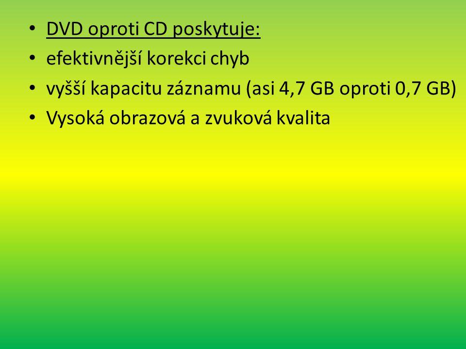 DVD oproti CD poskytuje: efektivnější korekci chyb vyšší kapacitu záznamu (asi 4,7 GB oproti 0,7 GB) Vysoká obrazová a zvuková kvalita