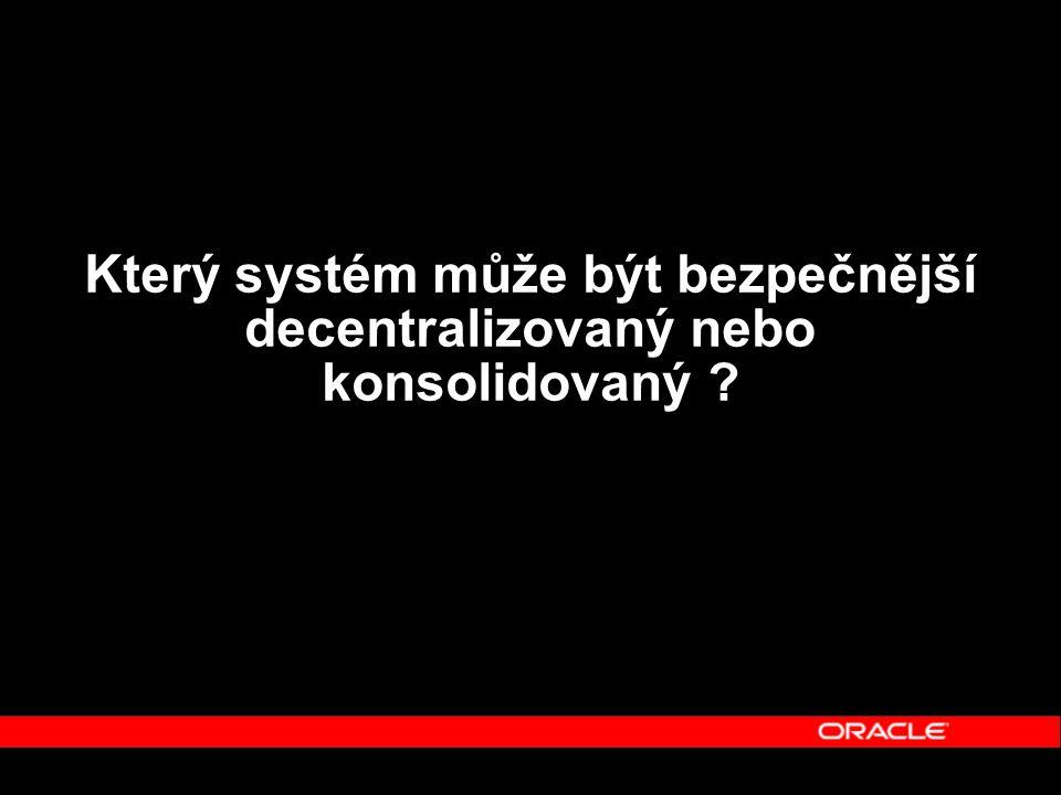Který systém může být bezpečnější decentralizovaný nebo konsolidovaný ?