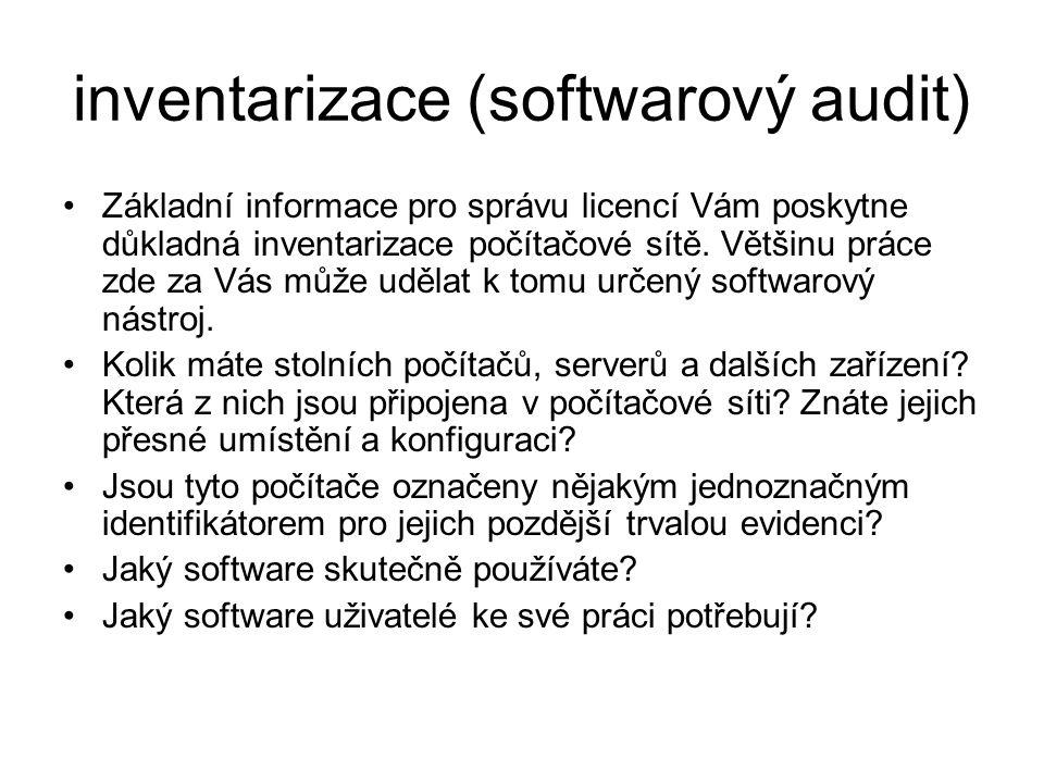 inventarizace (softwarový audit) Základní informace pro správu licencí Vám poskytne důkladná inventarizace počítačové sítě.