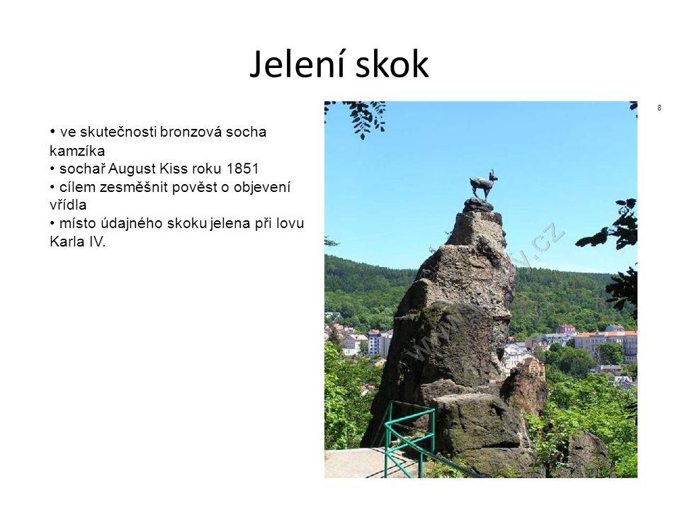 Jelení skok ve skutečnosti bronzová socha kamzíka sochař August Kiss roku 1851 cílem zesměšnit pověst o objevení vřídla místo údajného skoku jelena př