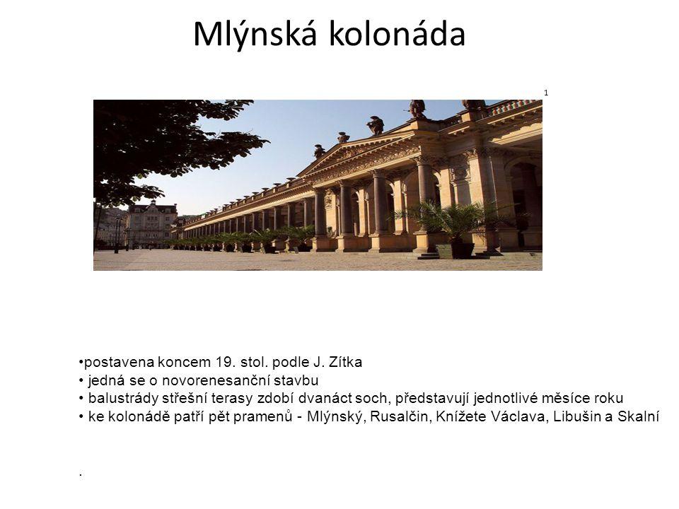 Mlýnská kolonáda 1 postavena koncem 19. stol. podle J. Zítka jedná se o novorenesanční stavbu balustrády střešní terasy zdobí dvanáct soch, představuj