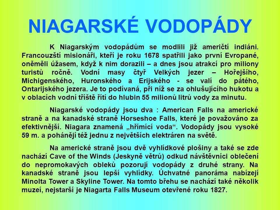K Niagarským vodopádům se modlili již američtí indiáni.