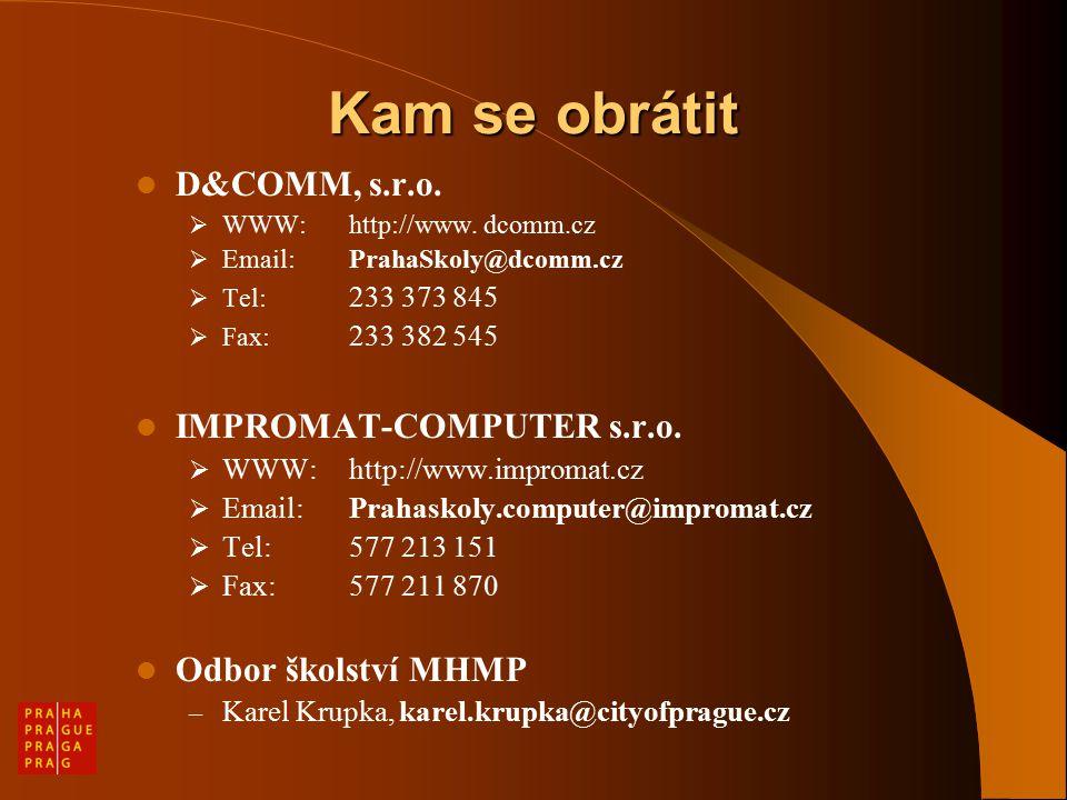 Kam se obrátit D&COMM, s.r.o.  WWW: http://www.