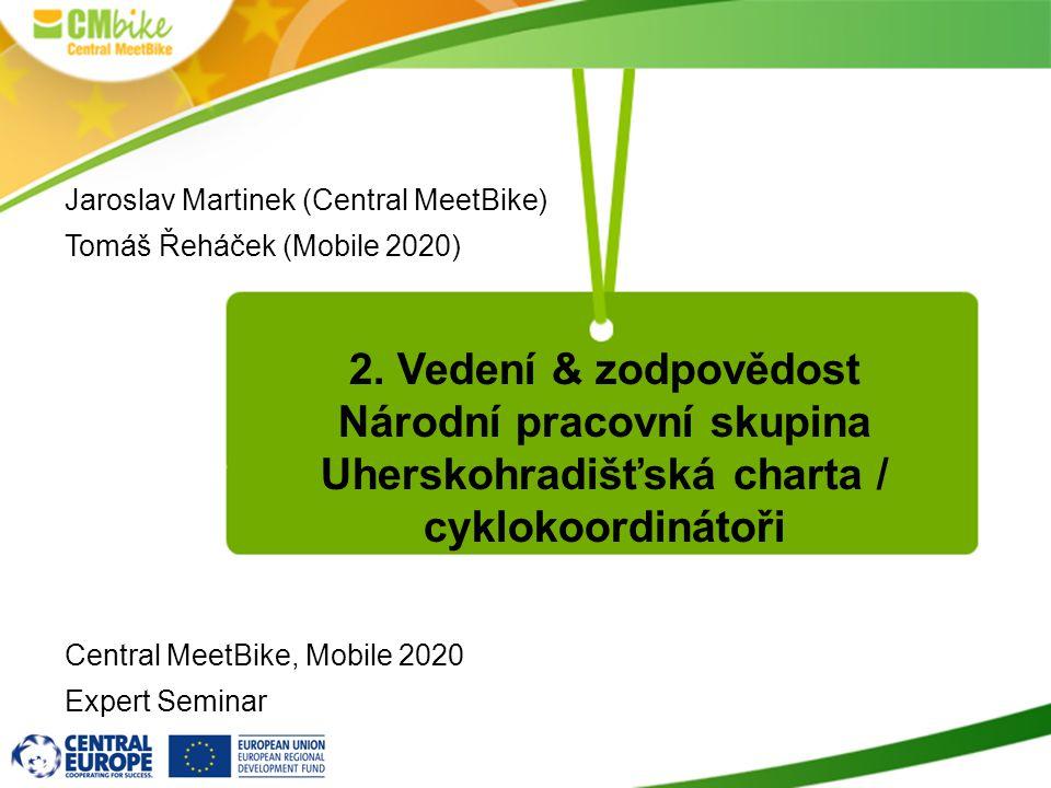Cíle a smysl: jízdní kolo jako přirozená součást života zvýšení bezpečnosti, konkurenceschopnosti a udržitelnosti zvýšení obecného povědomí o cyklodopravě v celé ČR (neodborná / odborná veřejnost) (politická reprezentace a úřední)