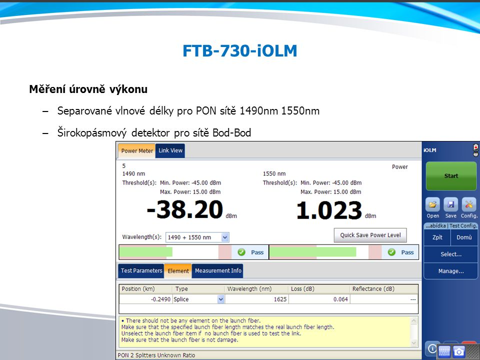 FTB-730-iOLM Měření úrovně výkonu – Separované vlnové délky pro PON sítě 1490nm 1550nm – Širokopásmový detektor pro sítě Bod-Bod