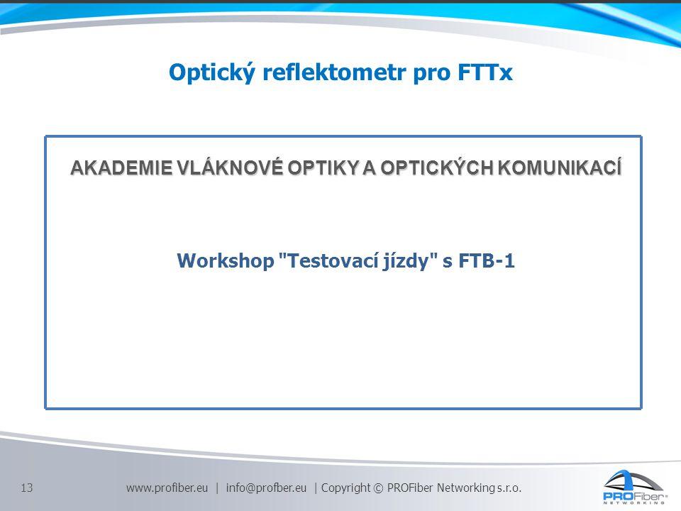 13 www.profiber.eu | info@profber.eu | Copyright © PROFiber Networking s.r.o.