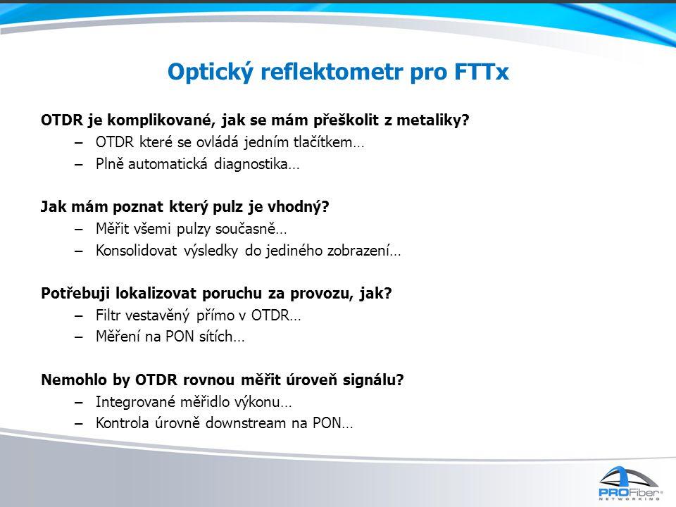 IPTV RF Test bod 1: výstup splitteru Test bod 2: drop terminal Test bod 3: u zákazníka na ONT Downstream 1490, 1550 nm PON powermeter PPM-350C CW