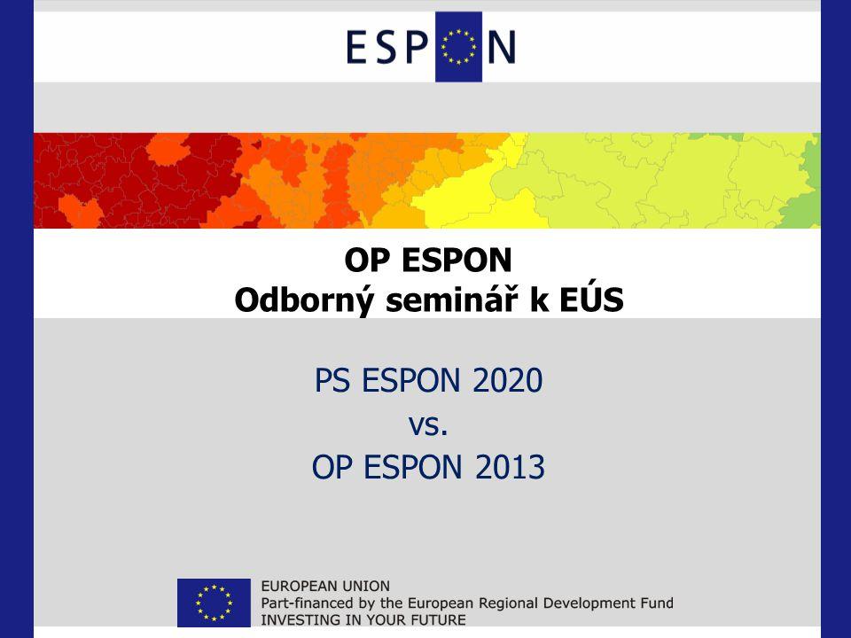 OP ESPON Odborný seminář k EÚS PS ESPON 2020 vs. OP ESPON 2013
