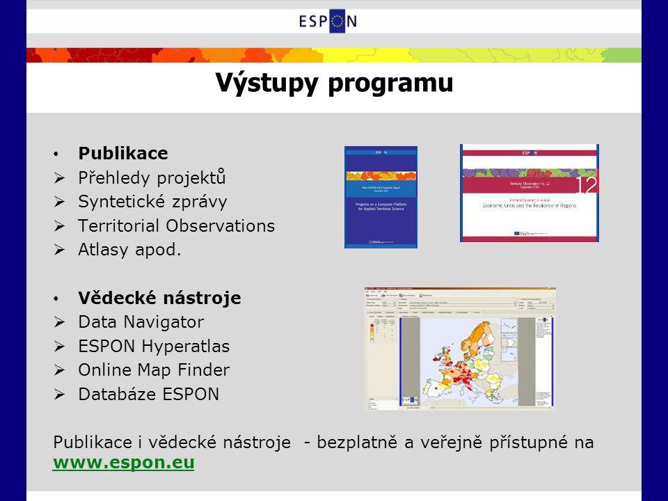 Výstupy programu Publikace  Přehledy projektů  Syntetické zprávy  Territorial Observations  Atlasy apod. Vědecké nástroje  Data Navigator  ESPON