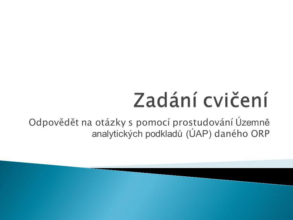Odpovědět na otázky s pomocí prostudování Ú zemně analytických podkladů (ÚAP) daného ORP