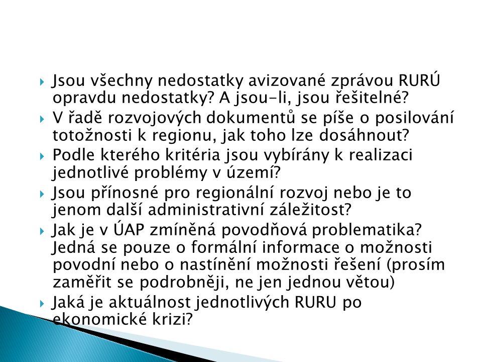  Jsou všechny nedostatky avizované zprávou RURÚ opravdu nedostatky.